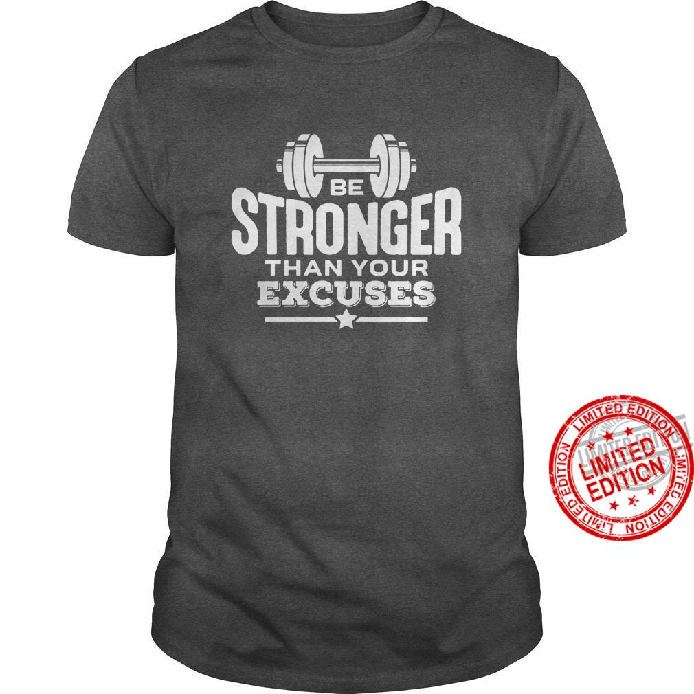 Be Stronger Than Your Excuses Shirt