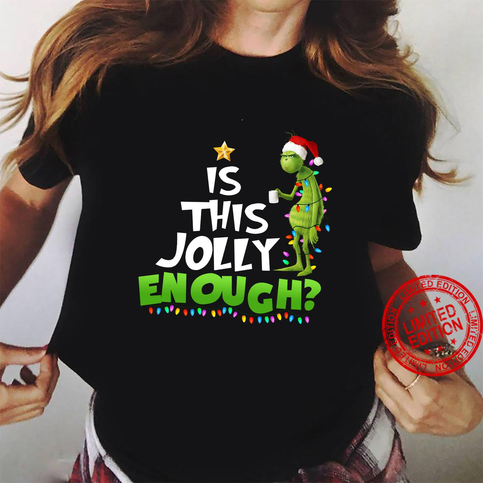 Grinch Is This Jolly Enough Shirt ladies tee