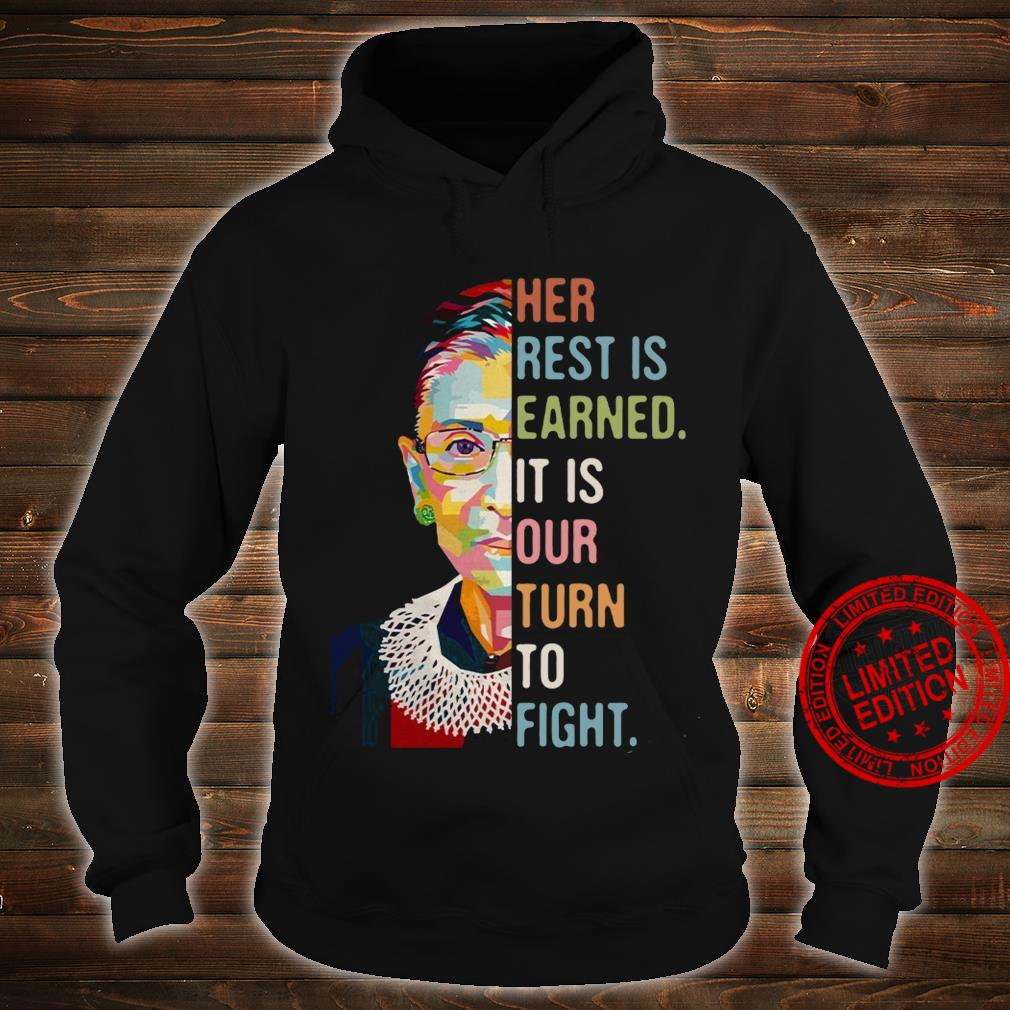 Her Rest Is Earned It Is Our Turn To Fight Shirt hoodie