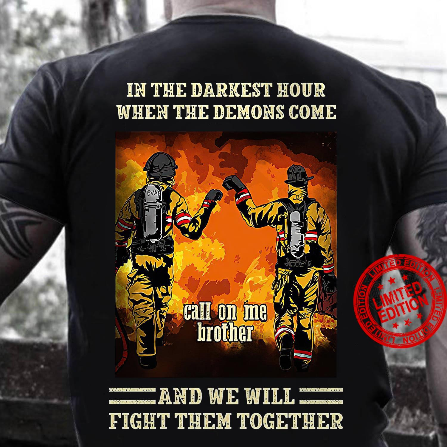 In The Darkest Hour When The Demons Come Shirt