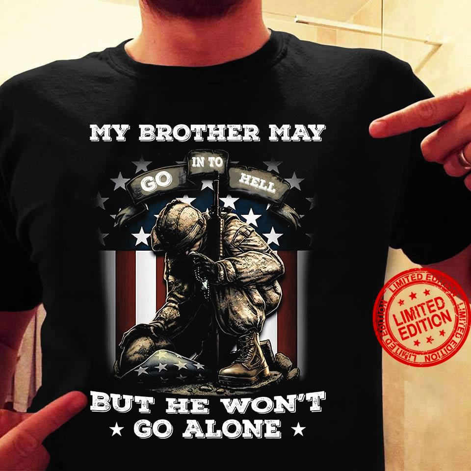 My Brother May Into Go Hell But He Won't Go Alone Shirt